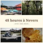 48 heures à Nevers avec des Ados